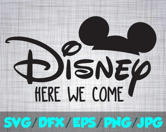 Disney SVG Iron On Decal Cutting File / Clipart in Svg, Eps, Dxf, Png, and Jpeg Cricut Silhouette Mickey Disney here we come The Disney Life