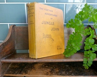 The Further Adventures of Jungle John by John Budden Lonmans Green & Co 1929