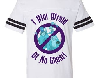 Haunted Mansion Ghostbusters football tee / The haunted mansion shirt / I Aint Afraid Of No Ghost / Disney shirt