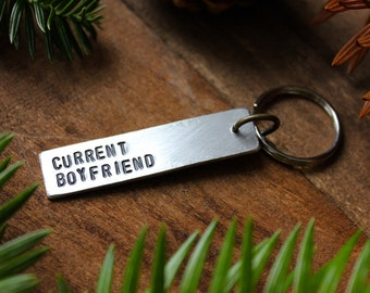 Current Boyfriend - Personalized Hand Stamped Key Tag - Handmade Keychain - by Modern Out