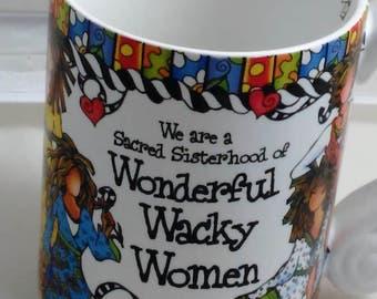 "12 Oz Mug By Enesco/""We Are The Sisterhood Of Wonderful Wacky Women""/Porcelain/ Great Used Condition"