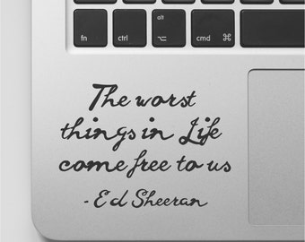Ed Sheeran Lyrics Laptop Decal Song Lyrics MacBook Decal Music Sticker Quote Music Laptop Sticker Mac Book Sticker Words