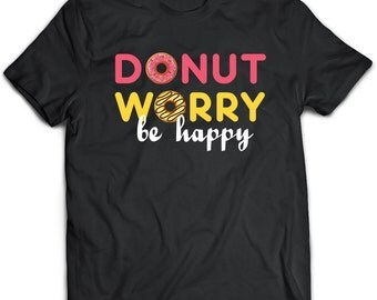 Donut T-Shirt. Perfect Gift for Your Dad, Mom, Boyfriend, Girlfriend, or Friend - Proudly Made in the USA! Donut gift