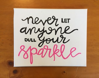 Never Let Anyone Dull Your Sparkle Canvas