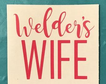 Welder's Wife Decal-Sticker-Yeti-Rtic-Orca-Ozark Trail-Tumbler-Custom-Personalize-Oilfield