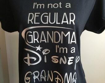 Grandma Disney, I'm not a Regular Grandma I'm a Disney Grandma, Disney Grandma, Grandma Gift, Grandma Disney Shirt, Disney Gift for Grandma