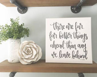 There Are Far, Far Better Things Ahead Than Any We Leave Behind - Canvas