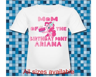 Personalized Mlp Mom of the Birthday Pony Pinki Pie T Shirt all Sizes and sayings T Shirt My Little Pony birthday T Shirt