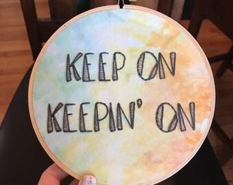 """Keep On Keepin' On // Embroidery Hoop Art // 6"""" Wall Art // Bob Dylan"""