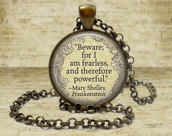 Mary Shelley Quote Necklace Beware for I am Fearless Frankenstein quote jewelry Literary Necklace Literary Jewelry Literary Literature Gift
