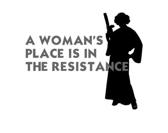 A Woman's Place is in the Resistance - Princess Leia - T-shirt