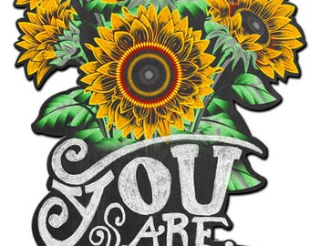 You Are My Sunshine, Sunflower Metal Sign