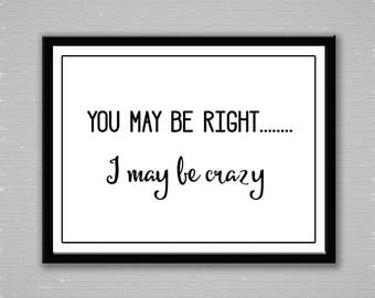 Digital Download, Billy Joel Lyrics, You May Be Right, Printable Art, Instant Download, Rock and Roll, Wall Art, Typography