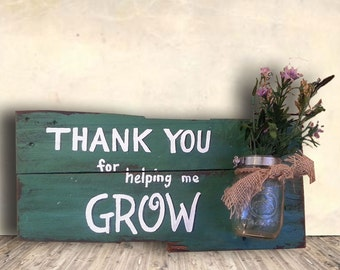 Thank You Gift - Teacher Sign - Mentor Appreciation - Teacher Appreciation Gift - Thank You for Helping Me Grow Sign - Teacher Gift