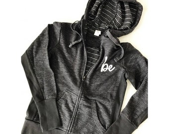 BE Zipper Hoodie, gray zipper hoodie, be shirt, be you shirt, positive hoodie, positive jacket, positive tee, be jacket, be hoodie, be you
