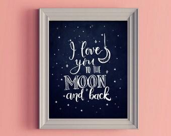 I love You To The Moon And Back, To The Moon And Back, Nursery Wall Art, Nursery Wall Decor, Galaxy Wall Art, Kids Room Art, Moon and Stars