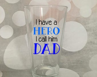 I have a hero, I call him dad Glass; Father's Day Gift