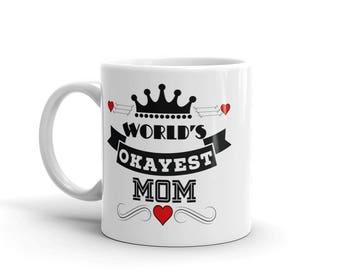 11 oz Coffee Mug:  World's Okayest Mom