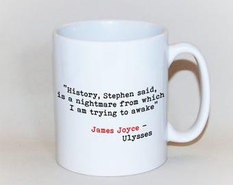 James Joyce mug  literary quote gift from Ulysses literary mug custom quote mug Irish gift Book mug