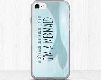 There's A Million Fish In The Sea, But I'm A Mermaid - Clear iPhone Case - Funny Saying Mermaids Under The Sea Fun Mermaid Tail Ocean Water