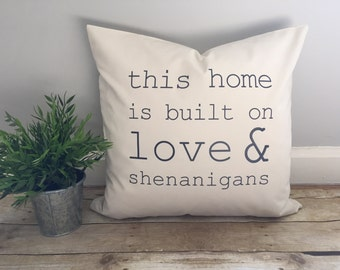 Love and shenanigans pillow cover, rustic decor, love pillow, ampersand decoration, this home is built on love and shenanigans, simple chic