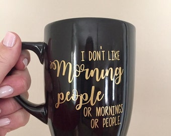 I don't like Morning People- MUG
