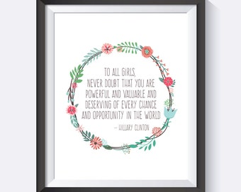 To All Girls, Hillary Clinton Quote, Digital Download, Girl Power, You Are Powerful,  Wall Art