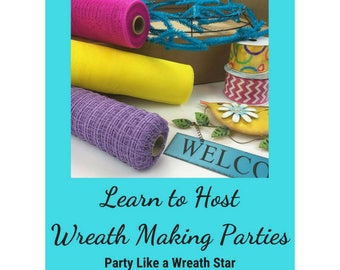 Craft classes. Wreath Parties. Wreath Classes. eBook, e-book immediate download. Bonus craft show checklist and craft show ho to guide.