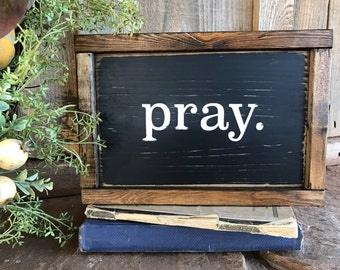 "Framed Wooden ""pray."" sign/Pray Sign/Prayer Sign/Scripture Sign/Farmhouse Sign/Rustic Sign"