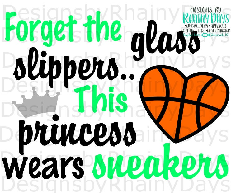 Buy 3 get 1 free! Forget the glass slippers.. This princess wears sneakers cutting file, cute basketball girl design, SVG, DXF, png, bball