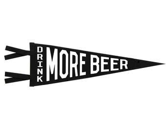 Felt Pennant - Drink More Beer
