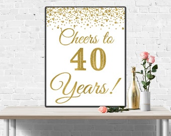 40th Birthday Sign, Cheers to 40 Years, 40th Anniversary Banner, Gold Birthday Party Decorations, 40th Wedding Sign, Funny Birthday Decor