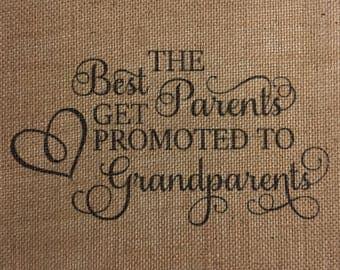 The Best Parents Get Promoted To Grandparents Burlap Print - Burlap Nursery Print - Nursery Decor