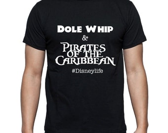 Disney Shirts Dole Whip and Pirates of the Carribean #Disneylife Disneyland Tee Disneyland Shirt Disney World Shirt Disney Shirt