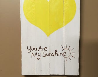 You Are My Sunshine wall hanging wood pallet sign