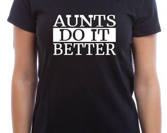 Dope Cotton Women's AUNTS Do It BETTER T-Shirt