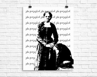 HARRIET TUBMAN PERSISTED Print: She Persisted Digital Print, Harriet Tubman Digital Download, Ready to Print, Harriet Tubman Poster