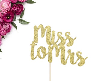 Miss to Mrs Cake Topper | From Miss to Mrs Topper | Bridal Shower Cake Topper | Miss to Mrs | Bachelorette Cake Topper | Glitter Cake Topper