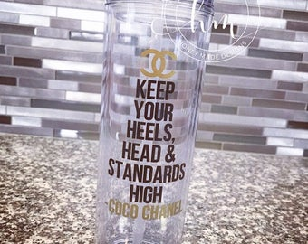 Keep Your Heels Head & Standards High Slim Tumbler