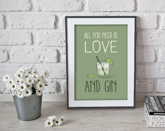 All you need is love. And Gin - Poster Print