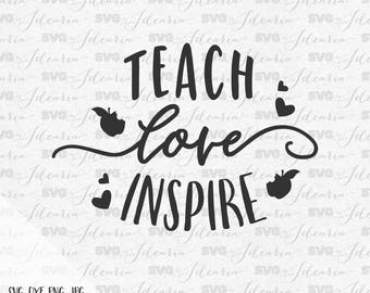 Teach Love Inspire Svg, teacher svg, apple svg, school svg, preschool teacher svg, teacher svg files, nurse svg, gift for teacher svg, dxf