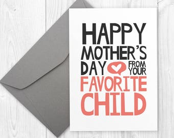 Mothers Day printable card for mom - Favorite Child - funny card for mom, printable Mothers Day card for mum, unique Mothers Day card
