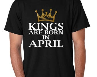 Men's Tee Shirt Kings Are Born In January February March  April May June July August September October November December