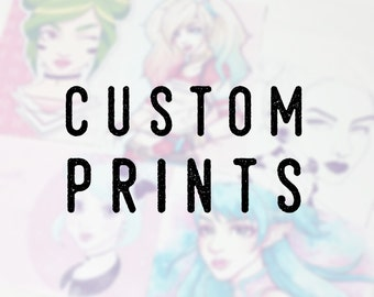 Custom Prints & Commissions