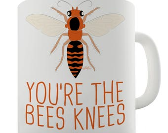 You're The Bees Knees Ceramic Novelty Mug