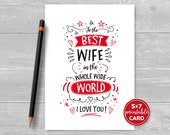 "Printable Card For Wife - Valentines or Birthday - To The Best Wife In The Whole Wide World I Love You - 5""x7""- Printable Envelope Template"