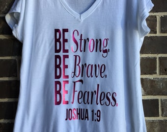 Free Shipping! Be Strong Be Brave Be Fearless Vneck Shirts/ Christian Shirts/ Jesus Shirts / Mom Shirt/ Bible Verse