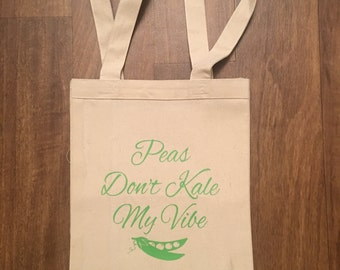Peas Dont Kale My Vibe Canvas Tote Bag