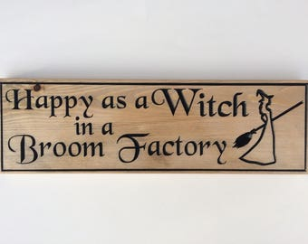 Happy as a Witch in a Broom Factory