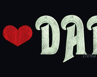 I Love Dad - Machine Embroidery design - 4x4, 5x7, 6x10 hoop,  Father's Day Embroidery - 3 sizes, Daddy Embroidery, Father's day, dads day